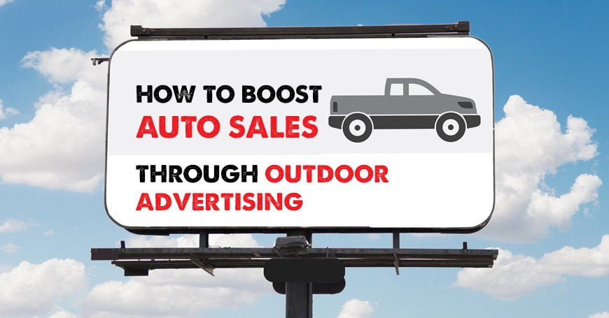 4 Ways Auto Dealerships Can Boost Sales with Outdoor Advertising