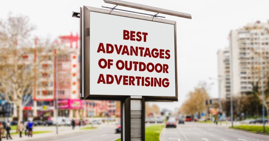 What are the Advantages of Outdoor Advertising?